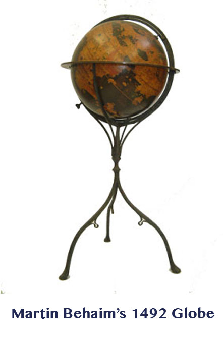 Martin Behaim  - greaves and thomas make a diverse range of terrestrial globes, globes of the world, world globe, world globes, celestial globes, planetry globes, lunar globes, customised globes, customised world globes, customised globes of the world, paper globes, replica globes,